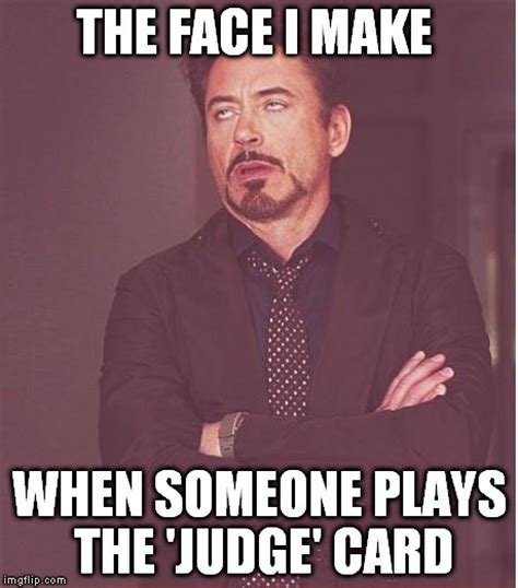 Judging Meme - face you make robert downey jr meme imgflip