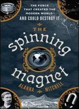 the spinning magnet the electromagnetic that