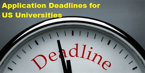 Mba Application Deadlines 2016 by Application Deadlines For Us Universities Fall 2016