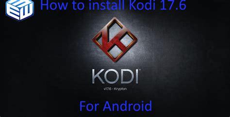 aptoide kodi 17 6 how to install kodi 17 6 update for android entertainment box