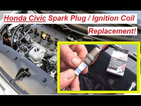 honda civic spark plugs ignition coil replacement     minutes civic  youtube