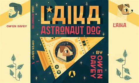 libro laika the astronaut laika owen davey illustration