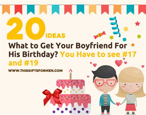 what to get your boyfriend for his birthday 21 ideas