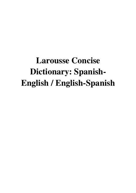 (2009) Larousse Concise Dictionary (PDF) Spanish-English