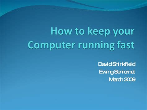 how to your fast how to keep your computer running fast