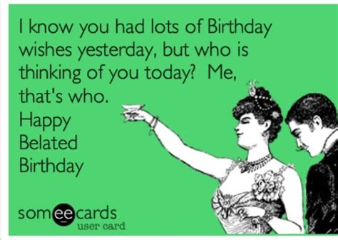 Birthday Ecard Meme - 25 best ideas about belated birthday meme on pinterest