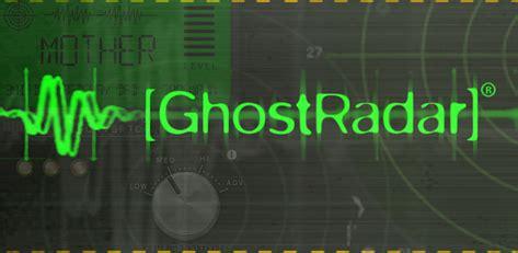 ghost radar legacy apk free ghost radar legacy v3 5 8 apk