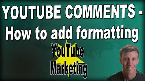 format youtube comments how to add formatting to youtube comments bold italics