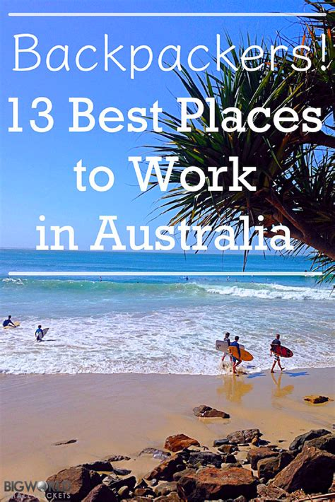 backpackers 13 best places to work in australia big