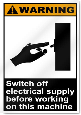 Warning Signs After Section by Switch Electrical Supply Before Workin On This Machine