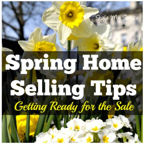 spring home tips spring home selling tips part 1 style my space