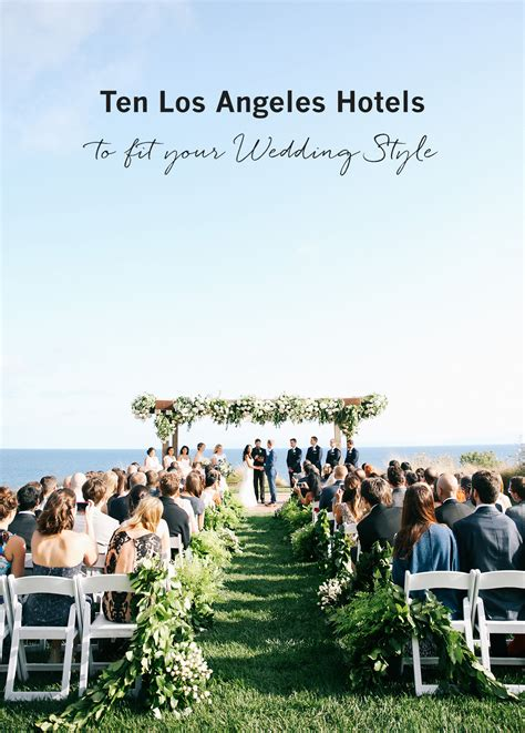 Wedding Shoes Los Angeles by Ten Los Angeles Hotels To Fit Your Wedding Style Green