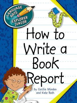 how to type a book report how to write a book report by cecilia minden 183 overdrive