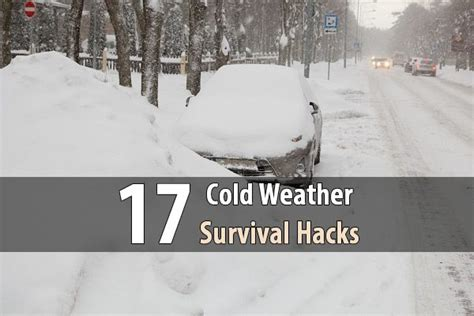 winter survival hacks 34 hacks to help you stay warm safe and alive in a winter or cold weather survival scenario books 17 cold weather survival hacks survival site