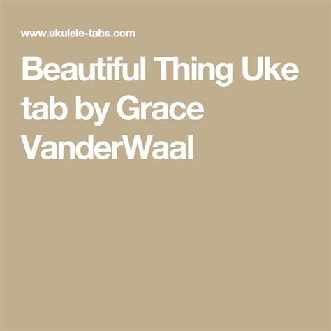 Grace Vanderwaal Beautiful Thing Uke Chords