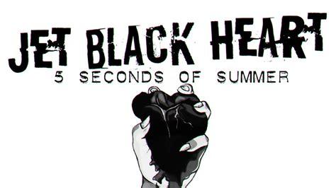 tattooed heart letra español y ingles 5 seconds of summer jet black heart letra en espa 241 ol