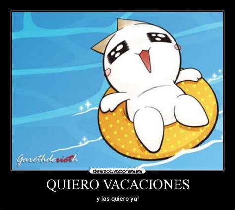 Imagenes Quiero Vacaciones | quiero vacaciones desmotivaciones