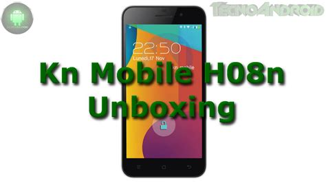 kn mobile dual sim kn mobile h08n unboxing