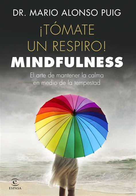 tmate un respiro mindfulness el arte de mantener la calma en medio de la tempestad mario