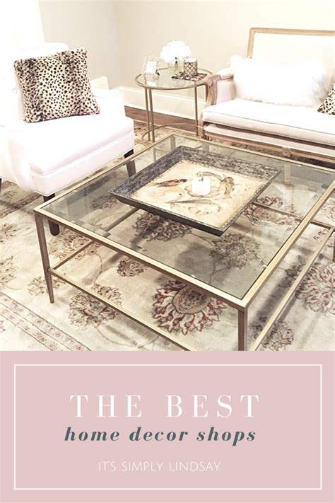 best home decor shops the best home decor shops it s simply lindsay