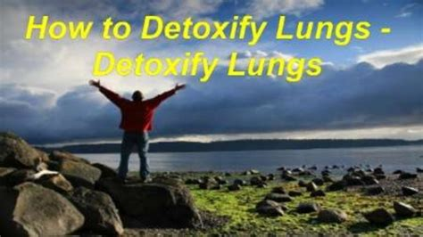 How To Detox Cadmium by How To Detoxify Lungs Detoxify Lungs
