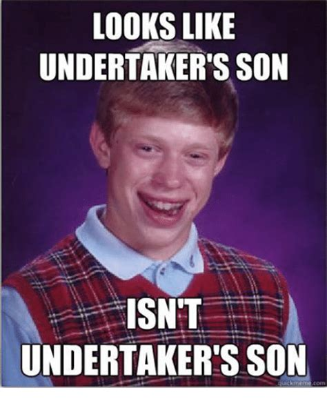 Undertaker Memes - looks like undertaker s son isnt undertaker s son uick