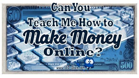Teach Me How To Make Money Online For Free - can you teach me how to make money with my computer at home