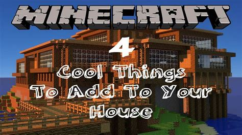 cool things to add to your room minecraft 4 cool things to add to your house tutorial