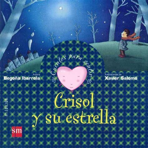 libro crisol y su estrella crisol y su estrella cuentos para sentir un cuento sobre la confianza de uno mismo tapa dura