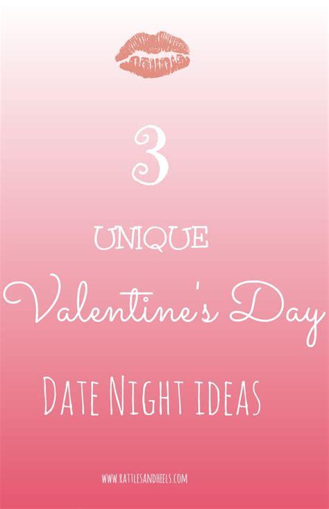 valentines date ideas 3 unique s day date ideas rattles heels