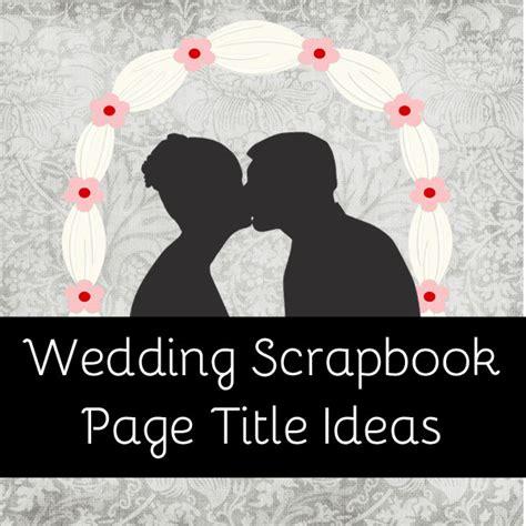 wedding scrapbook layout titles scrapbook titles ideas for fall autumn