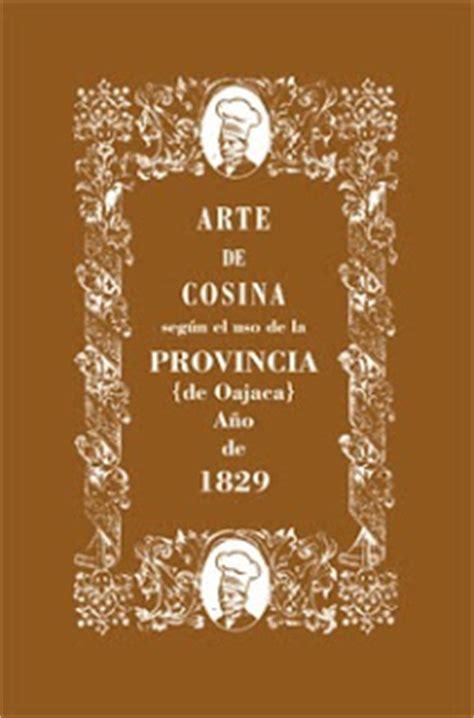 cocina oaxaca libros de oaxaca arte de cosina de 1829