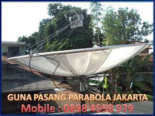 Pusat Ahli Pasang Antena Tv Digital Wilayah Jakarta Utara toko ahli pasang parabola kota bambu utara palmerah