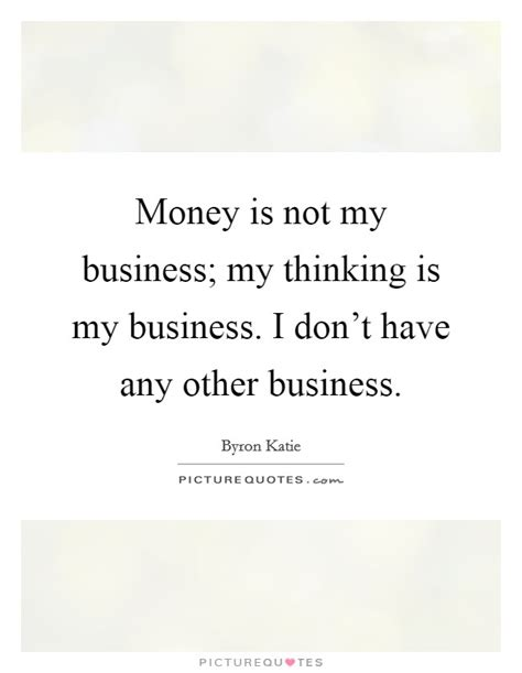 not my business how i gave my company to god and what happened next books byron quotes sayings 335 quotations page 5