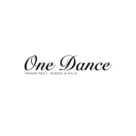 drake one dance new music drake one dance feat wizkid kyla