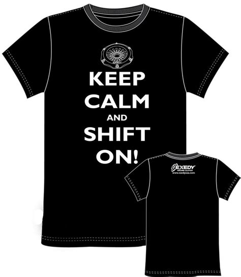Tshirt Exedy Clutch Bdc keep calm and shift on exedy globalparts