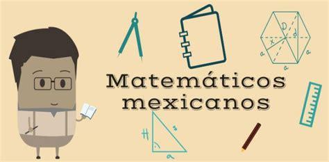 Imagenes De Matematicos Reconocidos | matem 225 ticos mexicanos que debes conocer