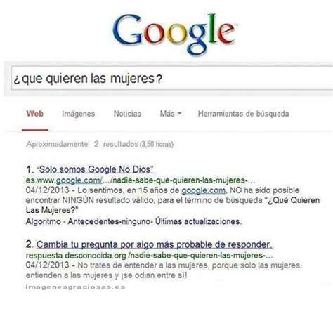 imagenes google graciosas qu 233 quieren las mujeres imagenes graciosas fotos graciosas