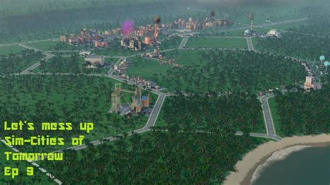youtube layout messed up let s mess up sim cities of tomorrow ep 9 new road