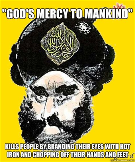 Muhammad Memes - quot god s mercy to mankind quot kills people by branding their