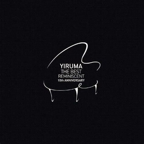 yiruma the best reminiscent album the best reminiscent 10th anniversary yiruma nghe
