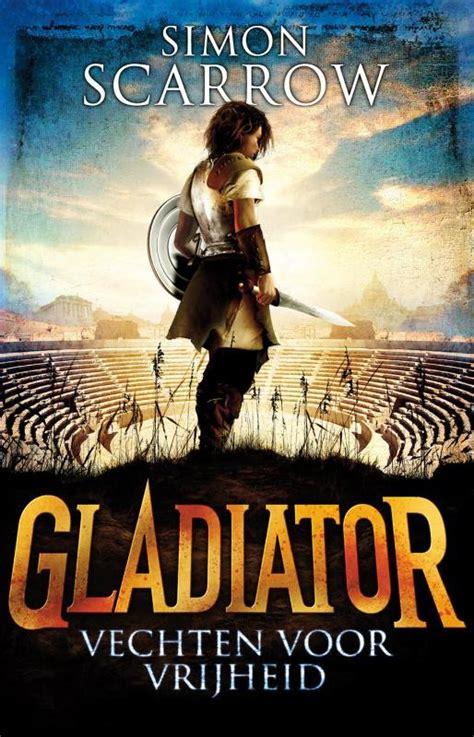 gladiator film book recensie gladiator 1 vechten voor vrijheid simon