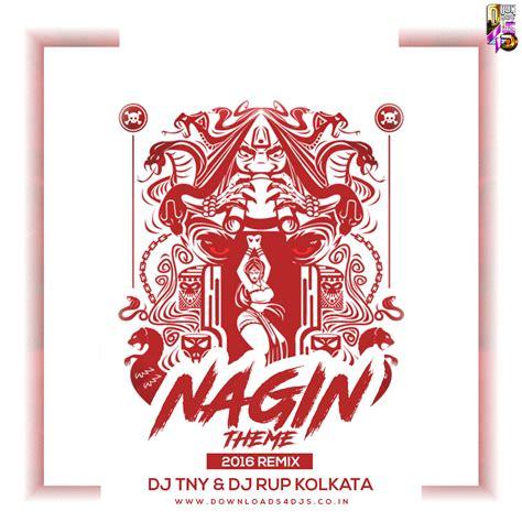kolkata mp3 dj remix download nagin theme 2016 remix dj tny dj rup kolkata