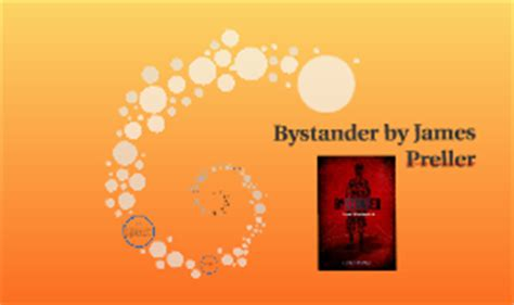 theme of bystander by james preller bystander by james preller by christopher woodward on prezi
