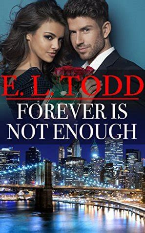 Forevers Not Enough Essay by Forever Is Not Enough Forever And 30 By E L Todd Reviews Discussion Bookclubs Lists