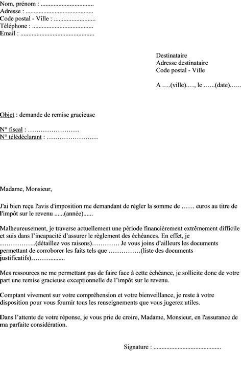 Exemple De Lettre De Demande Gracieuse Exemple Lettre Aux Imp 244 Ts Demande De Remise Gracieuse Actualit 233 S Informations Pratiques