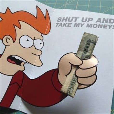 shut up and take my money card template 66 best images about shut up and take my money on voldemort hahaha meme and forever