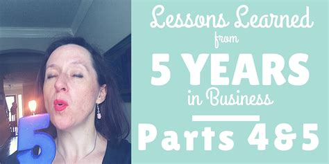 Lessons Learned From Years With Businesses 5 lessons learned from 5 years in business parts 4 and 5
