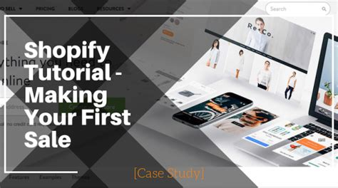 shopify themes tutorial shopify tutorial making your first sale case study