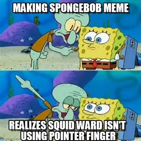 Squidward Baseball Bat Meme - squidward meme making spongebob meme realizes squid ward